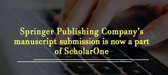 Springer Publishing Company's manuscript submission is now a part of ScholarOne