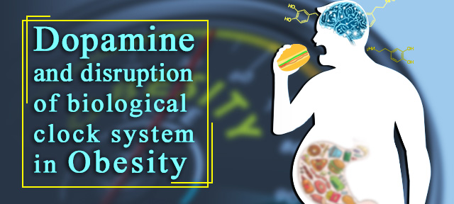 Dopamine and disruption of biological clock system in Obesity