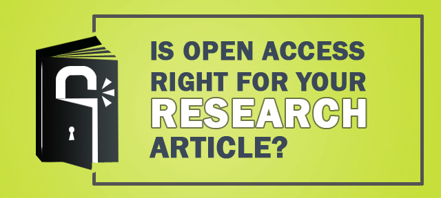 Is Open Access Right for your Research Article?