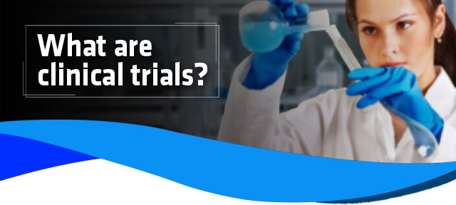 What are clinical trials?