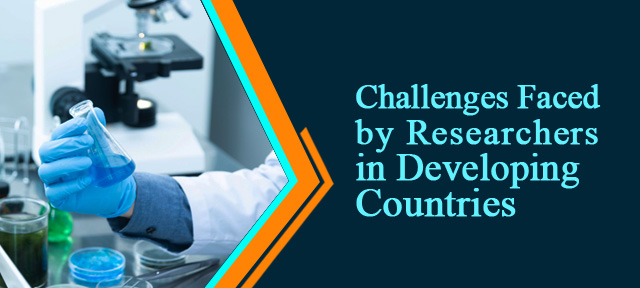 Challenges Faced by Researchers in Developing Countries