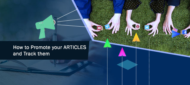 How to Promote Your articles and Track them