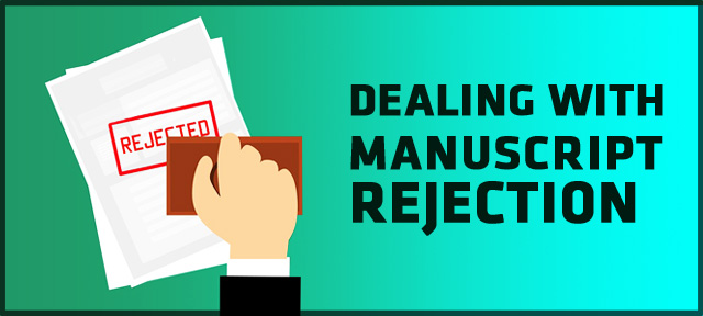 DEALING WITH MANUSCRIPT REJECTION