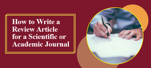 How to Write a Review Article for a Scientific or Academic Journal
