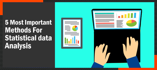 5 Most Important Methods For Statistical data Analysis