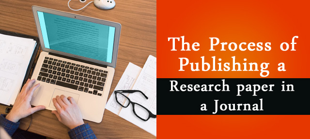 The Process of Publishing a Research paper in a Journal