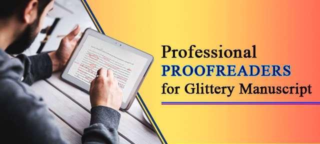 Professional PROOFREADERS for Glittery Manuscript