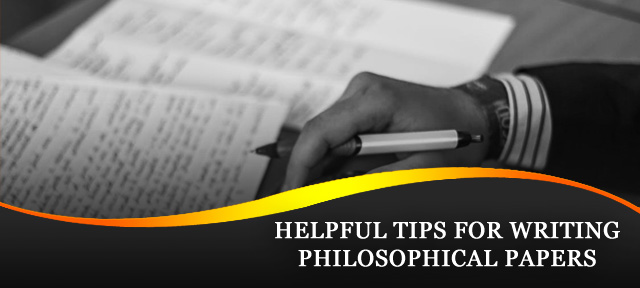 HELPFUL TIPS FOR WRITING PHILOSOPHICAL PAPERS