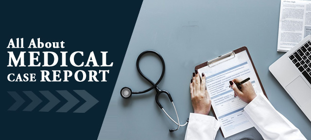 All About Medical Case Report