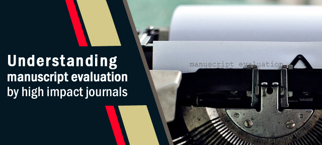 Understanding manuscript evaluation by high impact journals