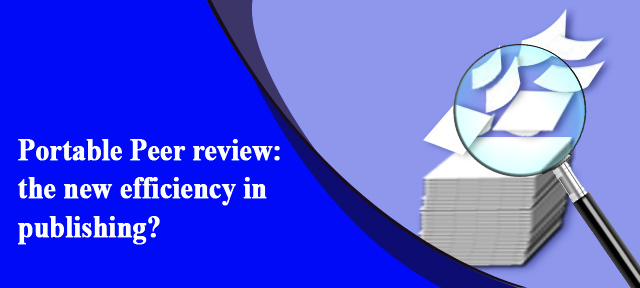Portable Peer review: the new efficiency in publishing?