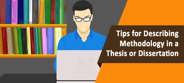 Tips for Describing Methodology in a Thesis or Dissertation