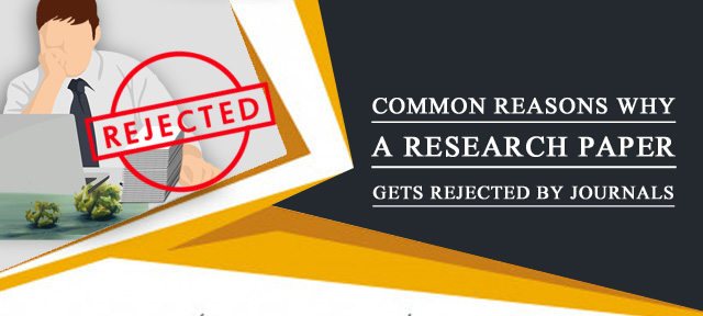 Common Reasons Why a Research Paper Gets Rejected by Journals