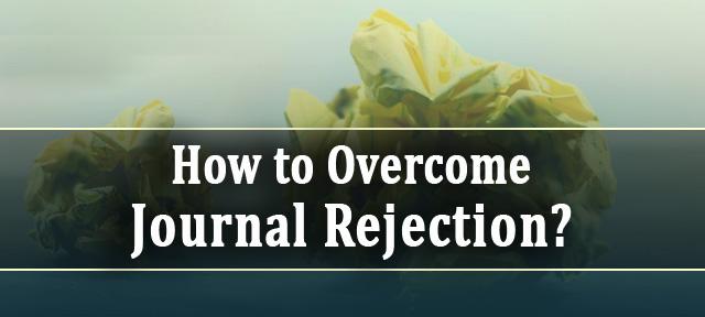 How to Overcome Journal Rejection?