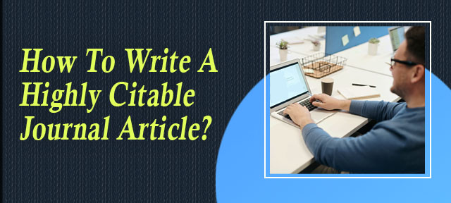 How To Write A Highly Citable Journal Article?