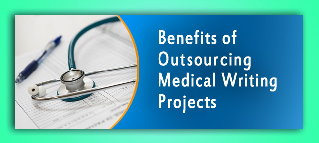 Benefits of Outsourcing Medical Writing Projects