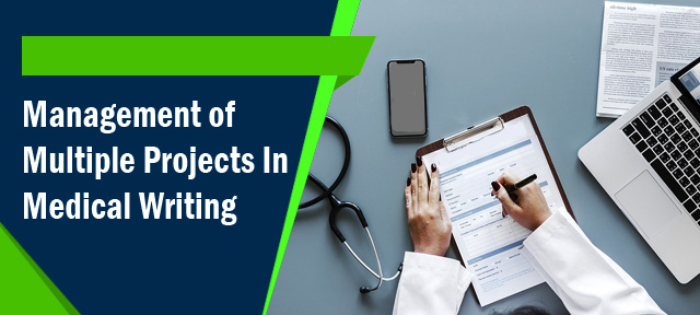 Management of Multiple Projects In Medical Writing