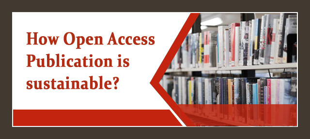 How Open Access Publication is sustainable?
