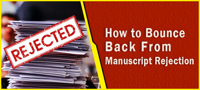 How to Bounce Back From Manuscript Rejection