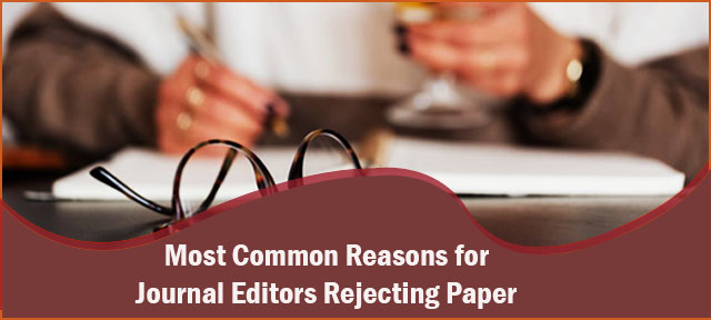 Most Common Reasons for Journal Editors Rejecting Paper